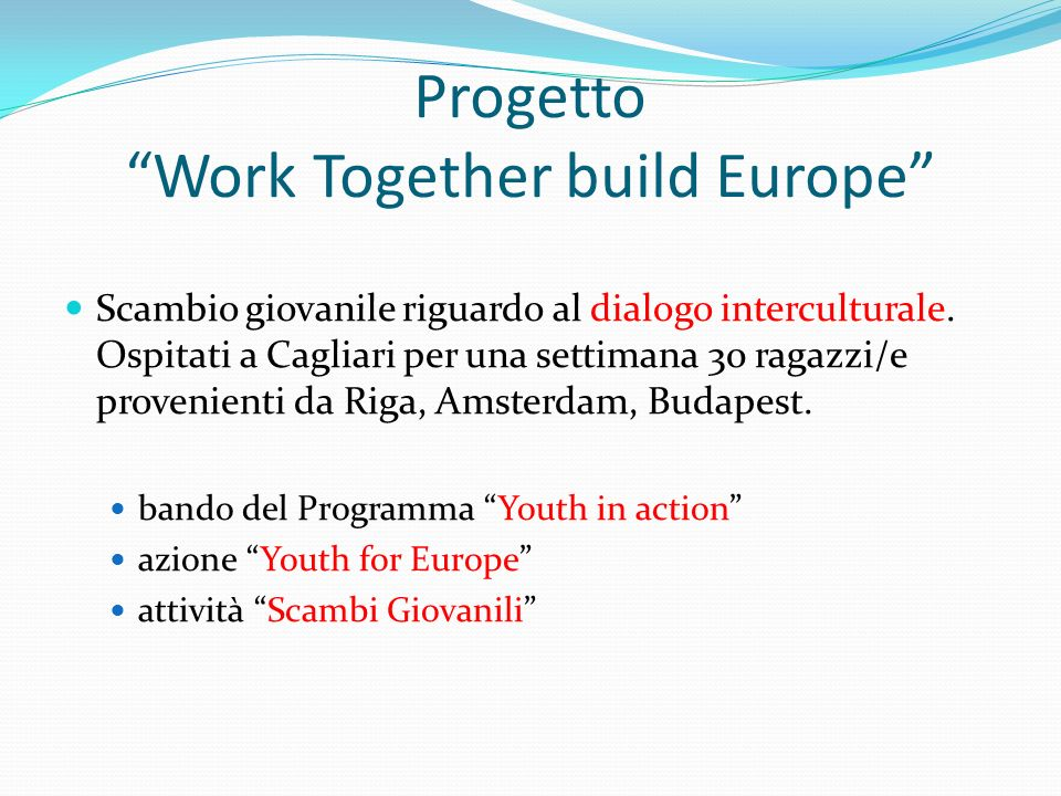 Progetto Work Together build Europe Scambio giovanile riguardo al dialogo interculturale.