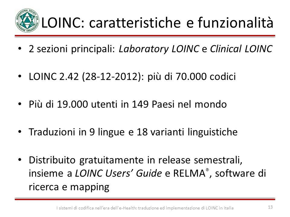 LOINC: caratteristiche e funzionalità I sistemi di codifica nellera dell'e-Health: traduzione ed implementazione di LOINC in Italia 13 2 sezioni princ
