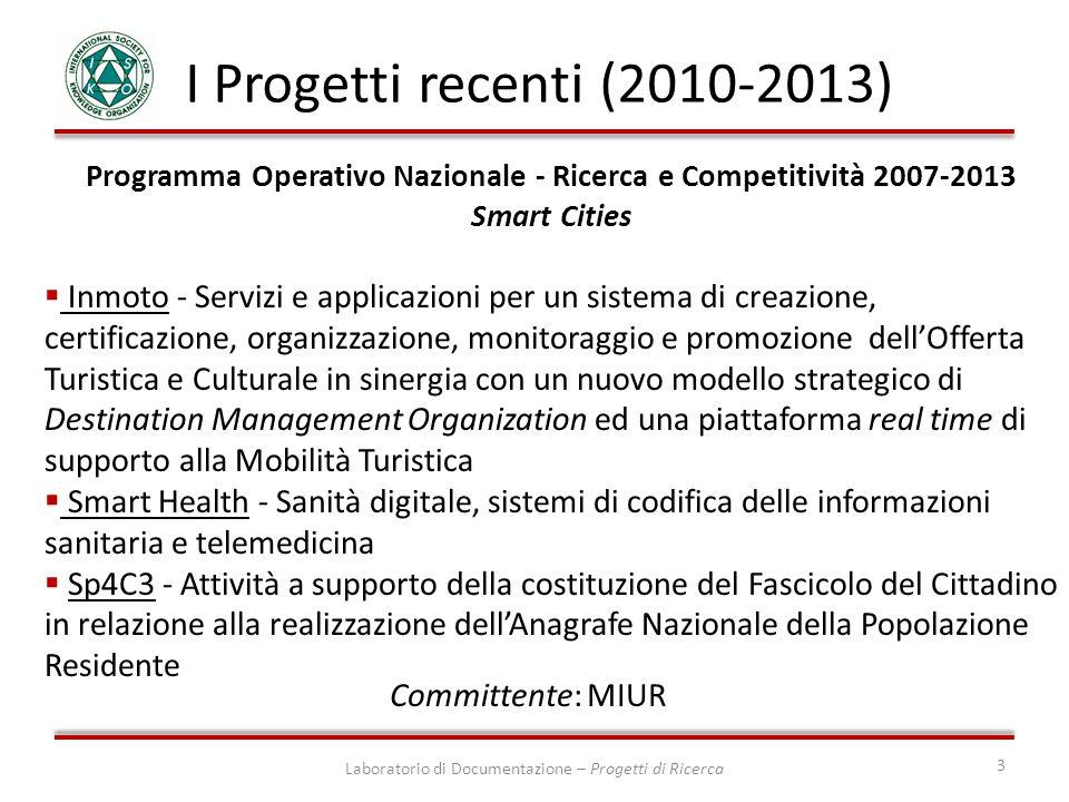 3 I Progetti recenti (2010-2013) Programma Operativo Nazionale - Ricerca e Competitività 2007-2013 Smart Cities Inmoto - Servizi e applicazioni per un