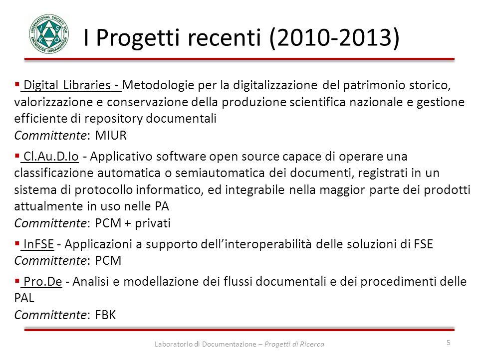 Laboratorio di Documentazione – Progetti di Ricerca 5 I Progetti recenti (2010-2013) Digital Libraries - Metodologie per la digitalizzazione del patri