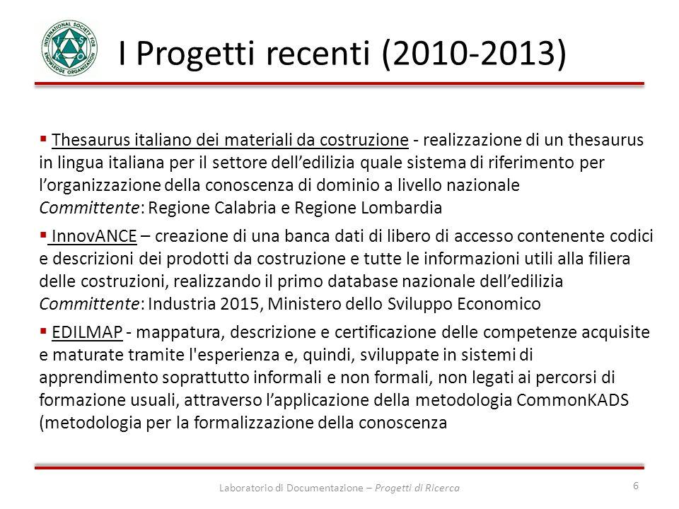 Laboratorio di Documentazione – Progetti di Ricerca 6 I Progetti recenti (2010-2013) Thesaurus italiano dei materiali da costruzione - realizzazione d