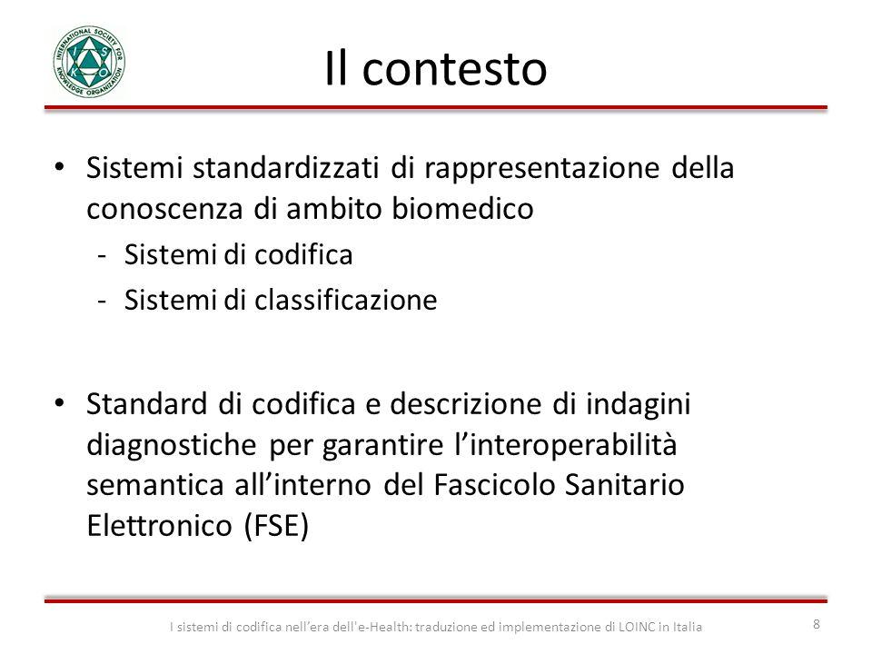 Sistemi standardizzati di rappresentazione della conoscenza di ambito biomedico -Sistemi di codifica -Sistemi di classificazione Standard di codifica