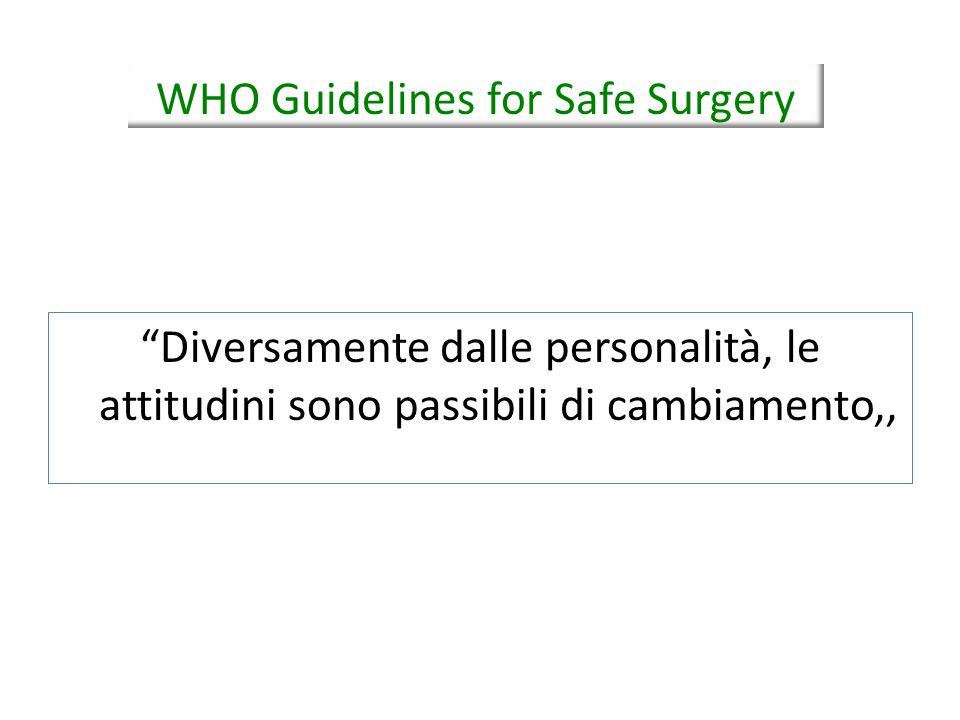 Diversamente dalle personalità, le attitudini sono passibili di cambiamento,, WHO Guidelines for Safe Surgery