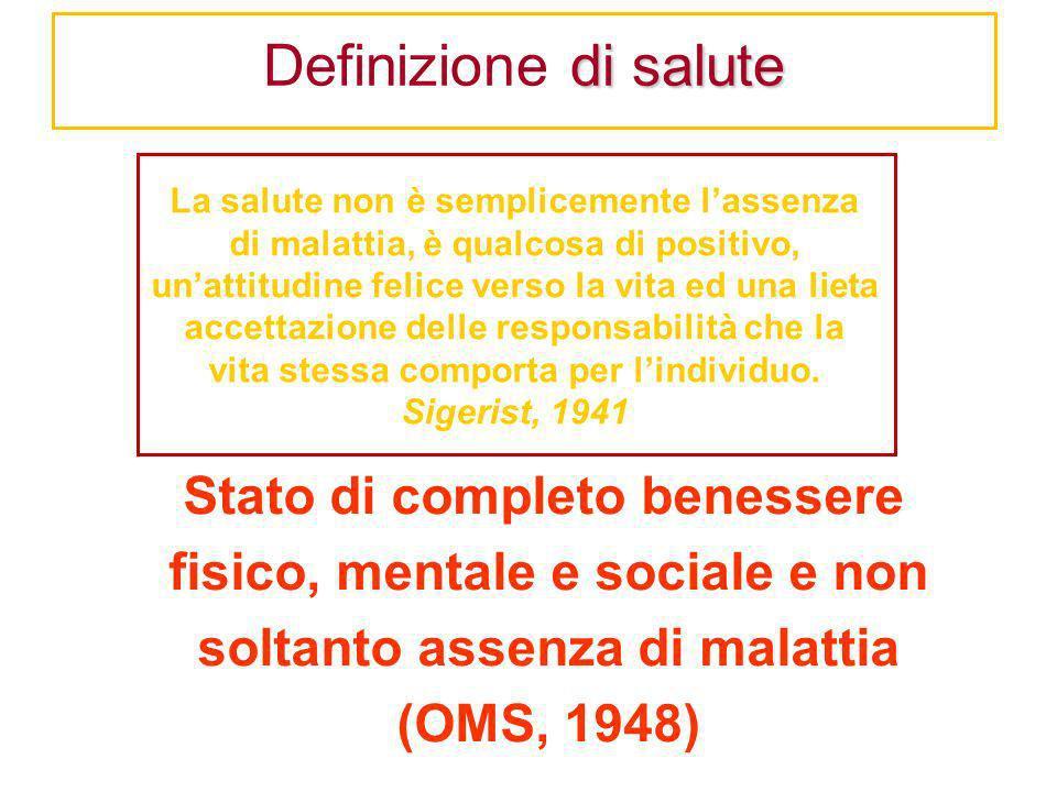 di salute Definizione di salute Stato di completo benessere fisico, mentale e sociale e non soltanto assenza di malattia (OMS, 1948) La salute non è s