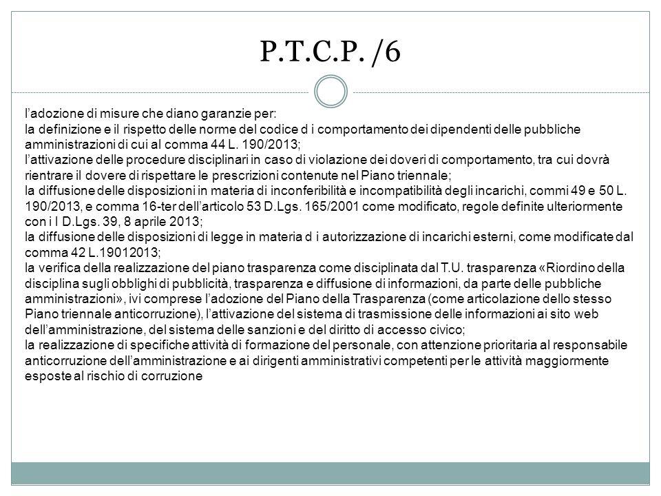 P.T.C.P. /6 ladozione di misure che diano garanzie per: la definizione e il rispetto delle norme del codice d i comportamento dei dipendenti delle pub