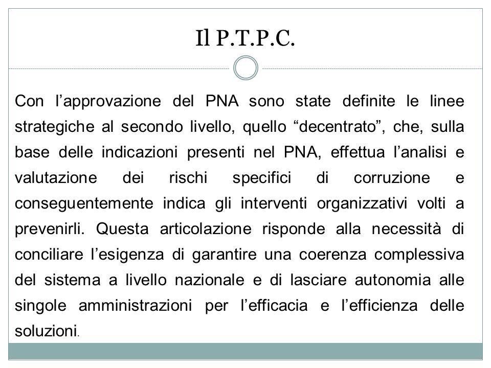Il P.T.P.C. Con lapprovazione del PNA sono state definite le linee strategiche al secondo livello, quello decentrato, che, sulla base delle indicazion