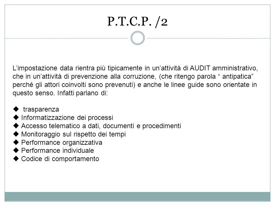 P.T.C.P. /2 Limpostazione data rientra più tipicamente in unattività di AUDIT amministrativo, che in unattività di prevenzione alla corruzione, (che r