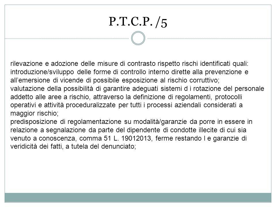 P.T.C.P. /5 rilevazione e adozione delle misure di contrasto rispetto rischi identificati quali: introduzione/sviluppo delle forme di controllo intern