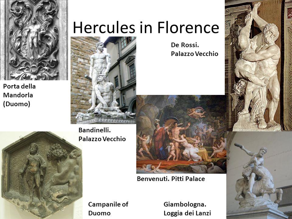 Hercules in Florence Bandinelli. Palazzo Vecchio Porta della Mandorla (Duomo) Campanile of Duomo Giambologna. Loggia dei Lanzi De Rossi. Palazzo Vecch