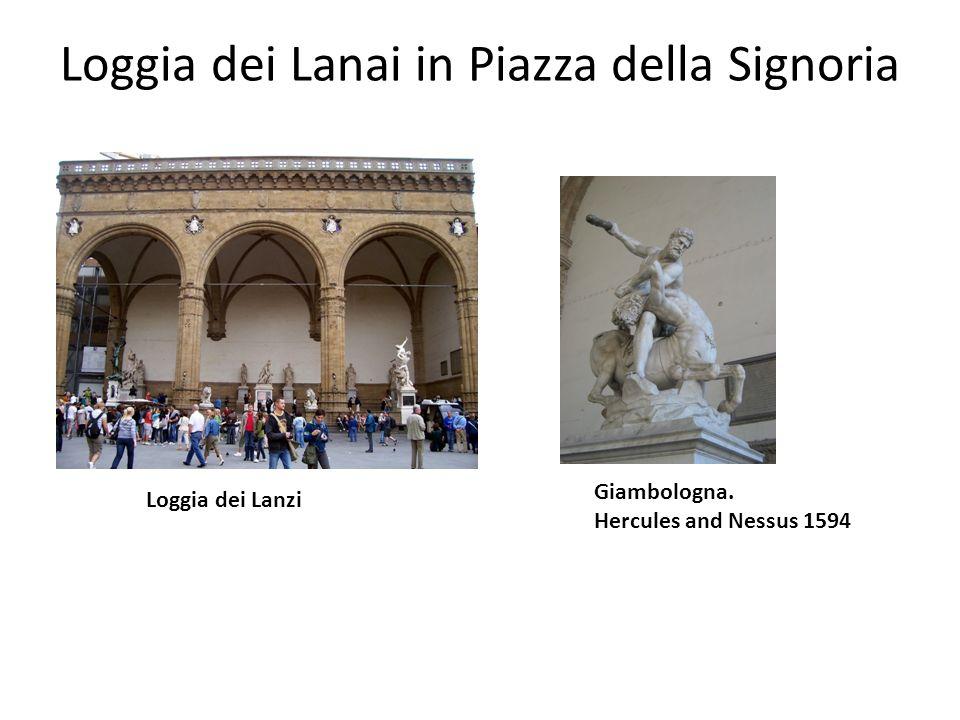Loggia dei Lanai in Piazza della Signoria Loggia dei Lanzi Giambologna. Hercules and Nessus 1594