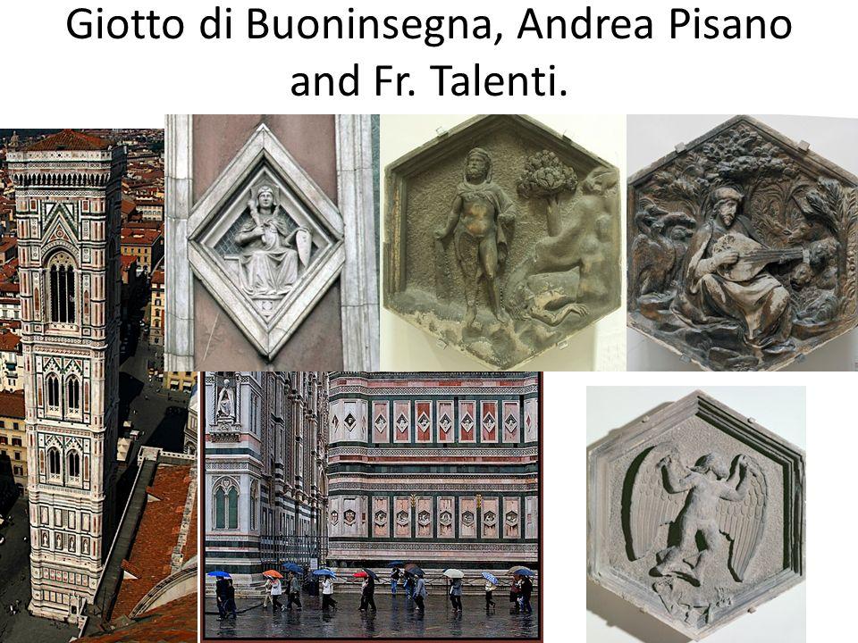 Giotto di Buoninsegna, Andrea Pisano and Fr. Talenti.