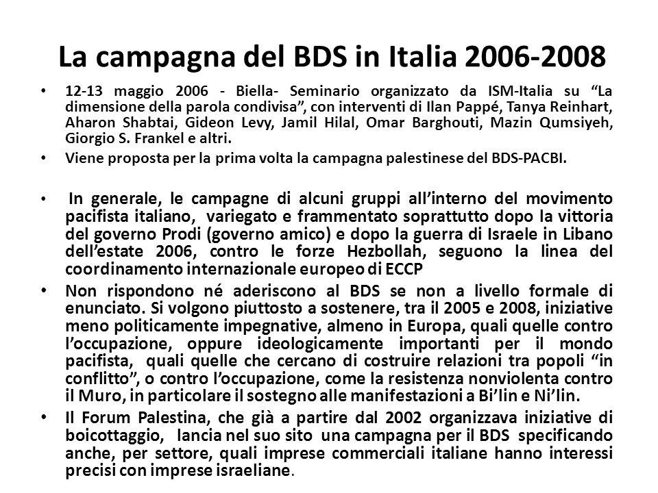 La campagna del BDS in Italia 2006-2008 12-13 maggio 2006 - Biella- Seminario organizzato da ISM-Italia su La dimensione della parola condivisa, con interventi di Ilan Pappé, Tanya Reinhart, Aharon Shabtai, Gideon Levy, Jamil Hilal, Omar Barghouti, Mazin Qumsiyeh, Giorgio S.