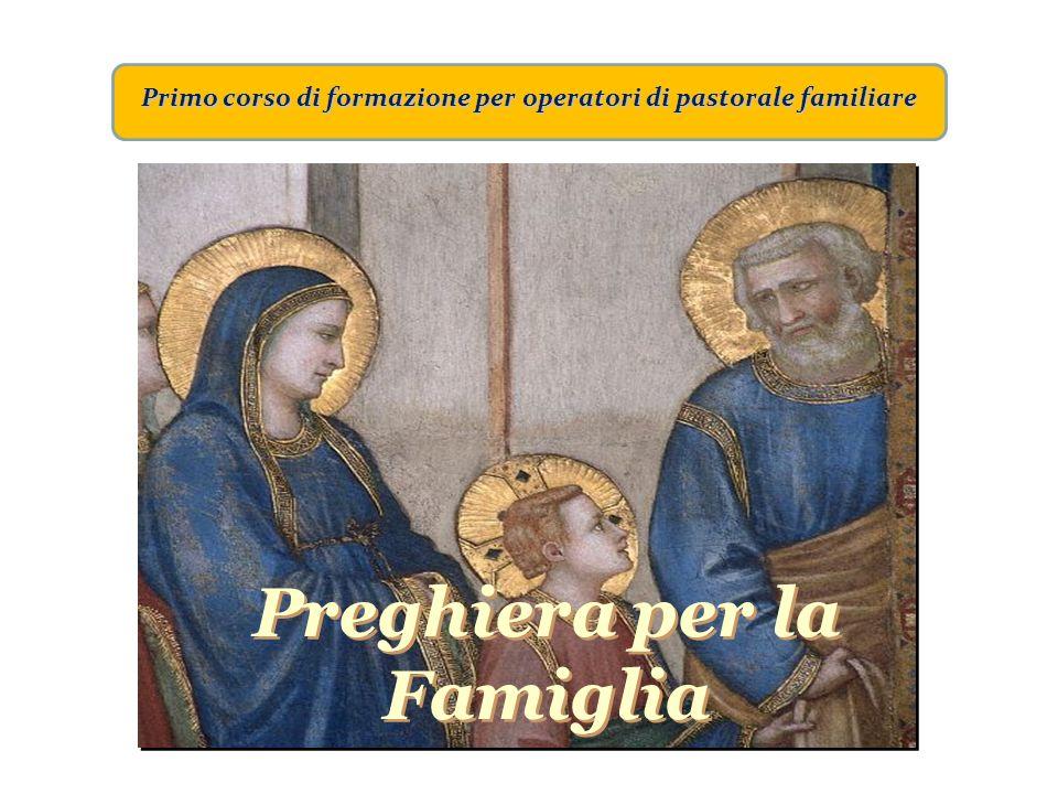 Primo corso di formazione per operatori di pastorale familiare Oração pela Familia Preghiera per la Famiglia