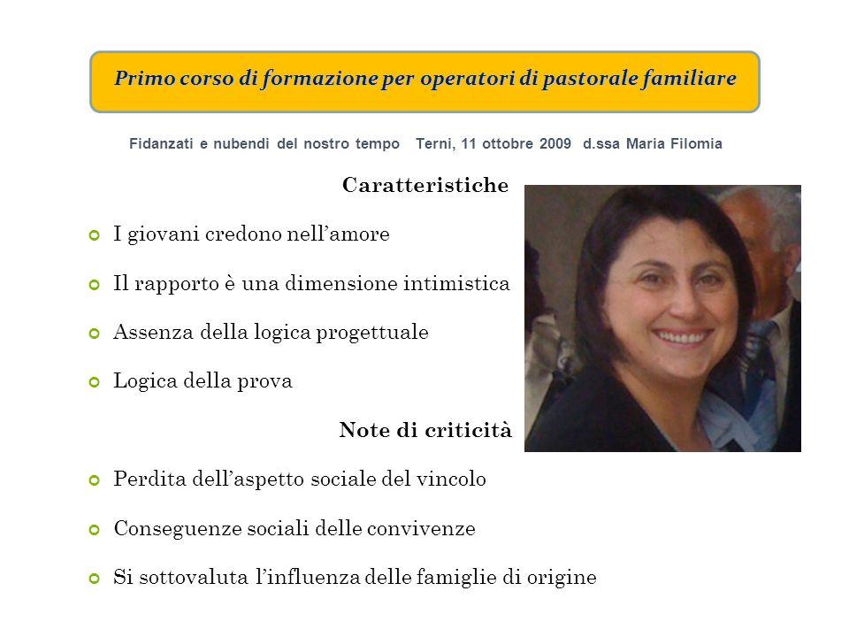 Primo corso di formazione per operatori di pastorale familiare Fidanzati e nubendi del nostro tempo Terni, 11 ottobre 2009 d.ssa Maria Filomia Caratte