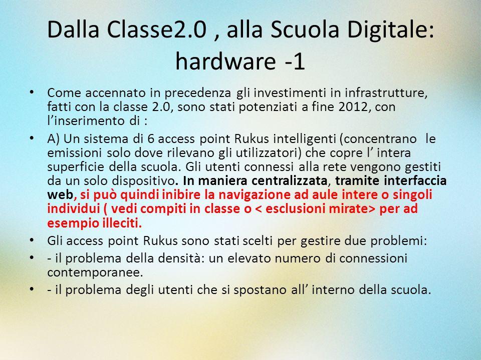 Dalla Classe2.0, alla Scuola Digitale: hardware -1 Come accennato in precedenza gli investimenti in infrastrutture, fatti con la classe 2.0, sono stat