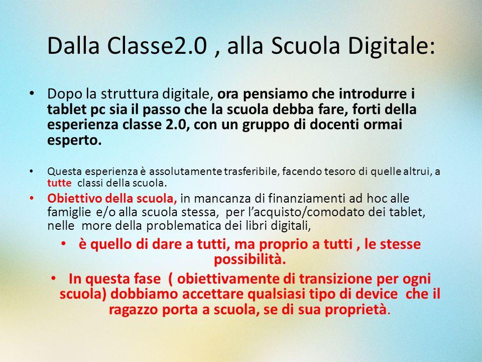 Dalla Classe2.0, alla Scuola Digitale: Dopo la struttura digitale, ora pensiamo che introdurre i tablet pc sia il passo che la scuola debba fare, fort