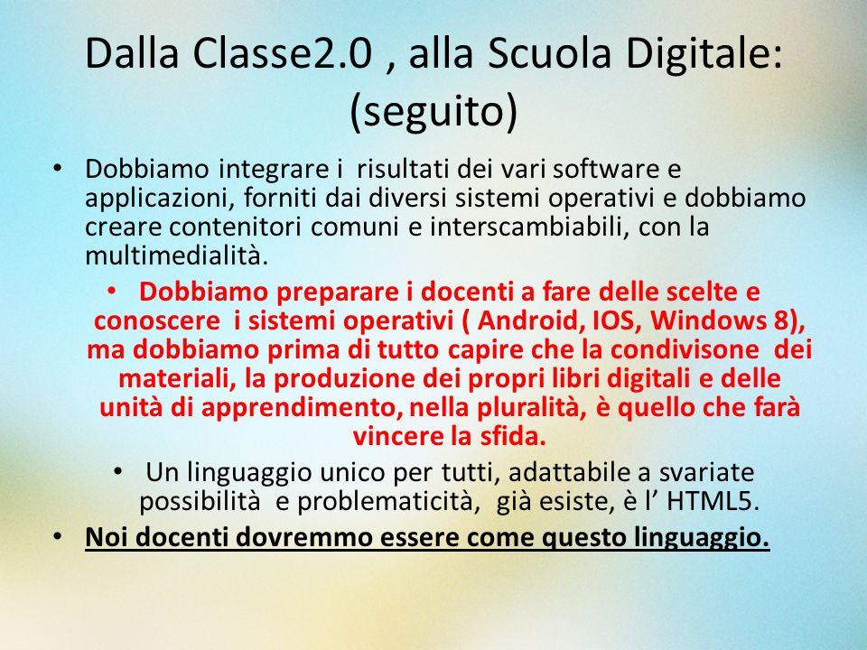 Dalla Classe2.0, alla Scuola Digitale: (seguito) Dobbiamo integrare i risultati dei vari software e applicazioni, forniti dai diversi sistemi operativ