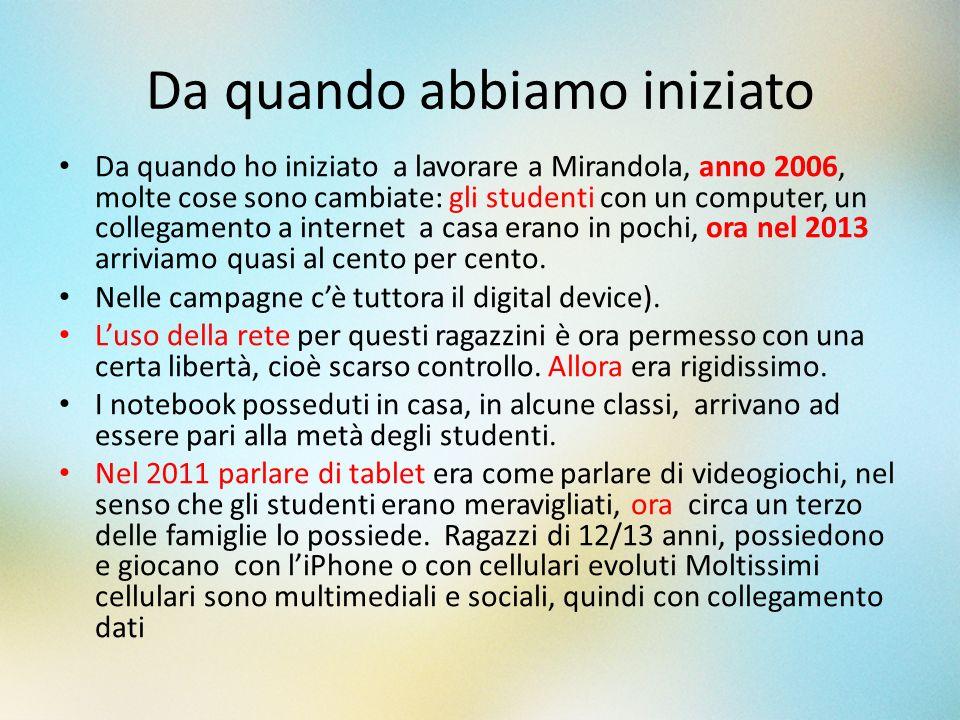 Da quando abbiamo iniziato Da quando ho iniziato a lavorare a Mirandola, anno 2006, molte cose sono cambiate: gli studenti con un computer, un collega