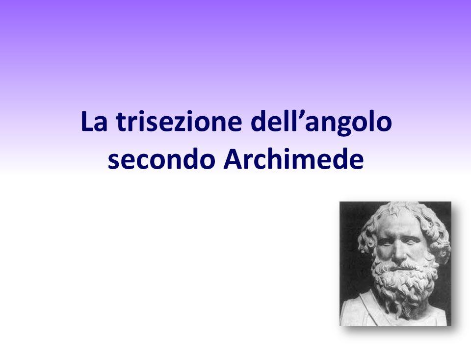 La trisezione dellangolo secondo Archimede