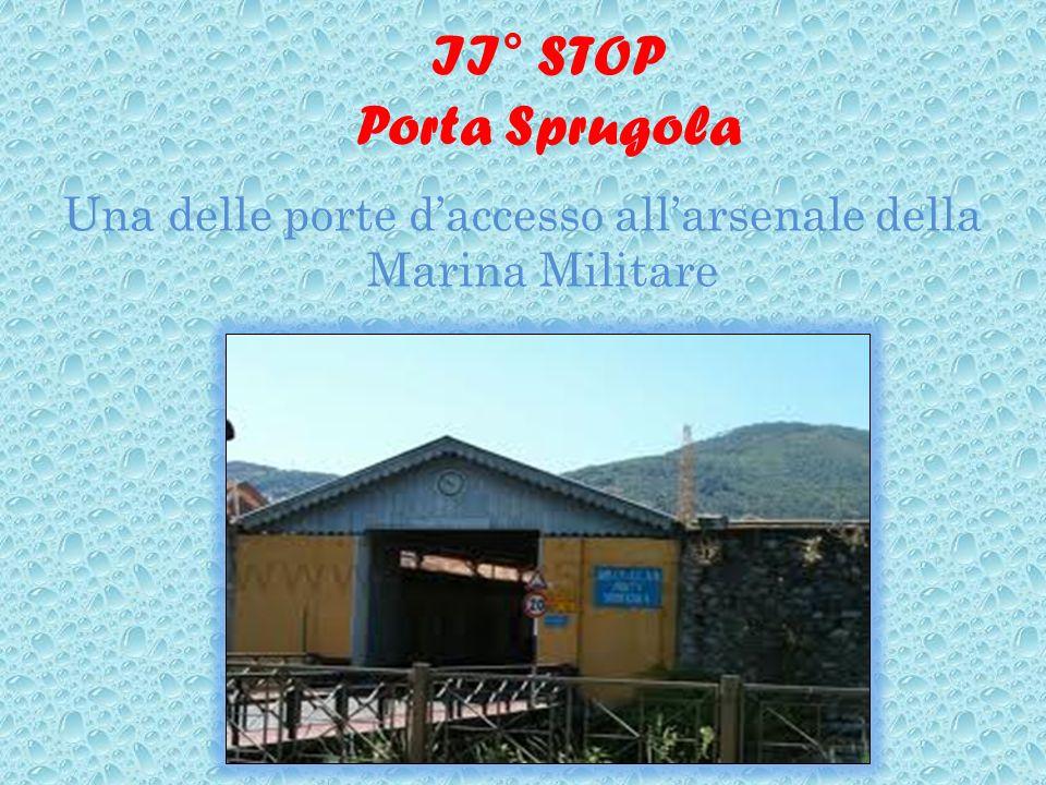 II° STOP Porta Sprugola Una delle porte daccesso allarsenale della Marina Militare