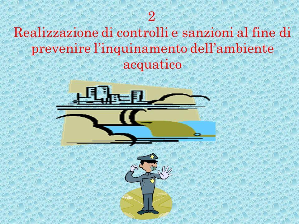 Realizzazione di controlli e sanzioni al fine di prevenire linquinamento dellambiente acquatico 2