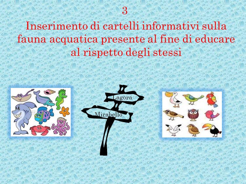 Inserimento di cartelli informativi sulla fauna acquatica presente al fine di educare al rispetto degli stessi Mirabello Lagora 3