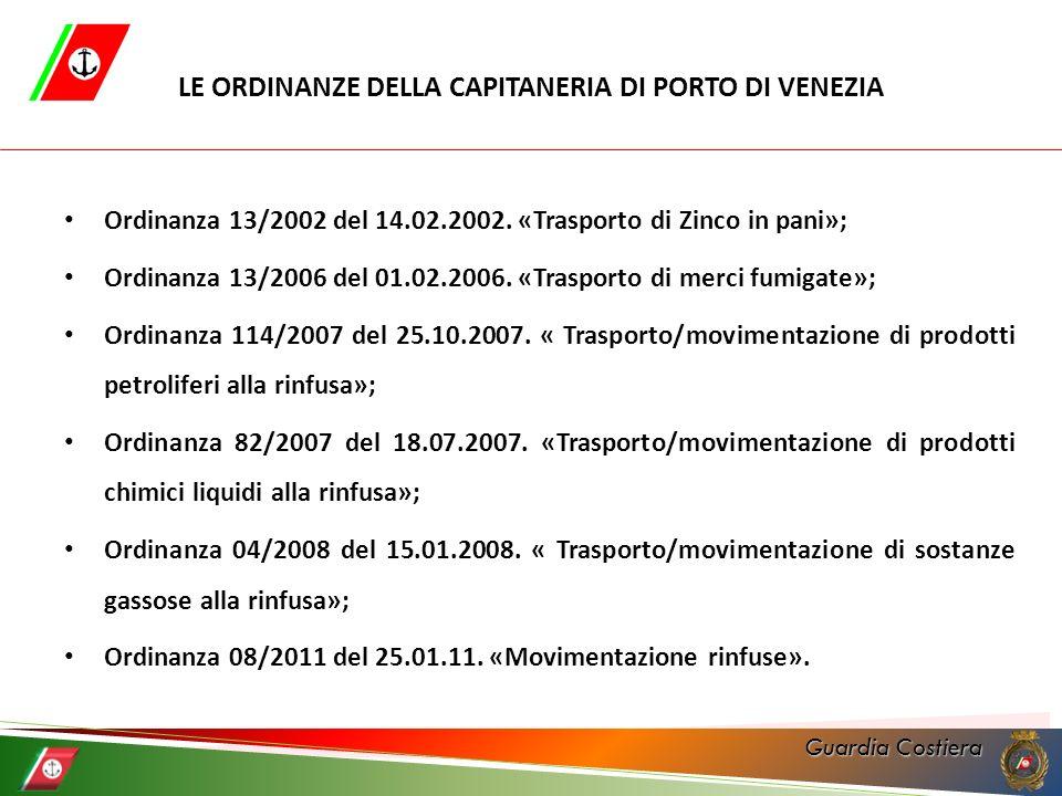 Guardia Costiera LE ORDINANZE DELLA CAPITANERIA DI PORTO DI VENEZIA Ordinanza 13/2002 del 14.02.2002. «Trasporto di Zinco in pani»; Ordinanza 13/2006