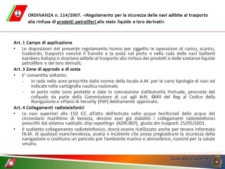 Guardia Costiera ORDINANZA n. 114/2007. «Regolamento per la sicurezza delle navi adibite al trasporto alla rinfusa di prodotti petroliferi allo stato