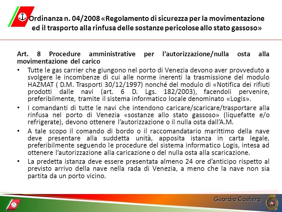 Guardia Costiera Ordinanza n. 04/2008 «Regolamento di sicurezza per la movimentazione ed il trasporto alla rinfusa delle sostanze pericolose allo stat