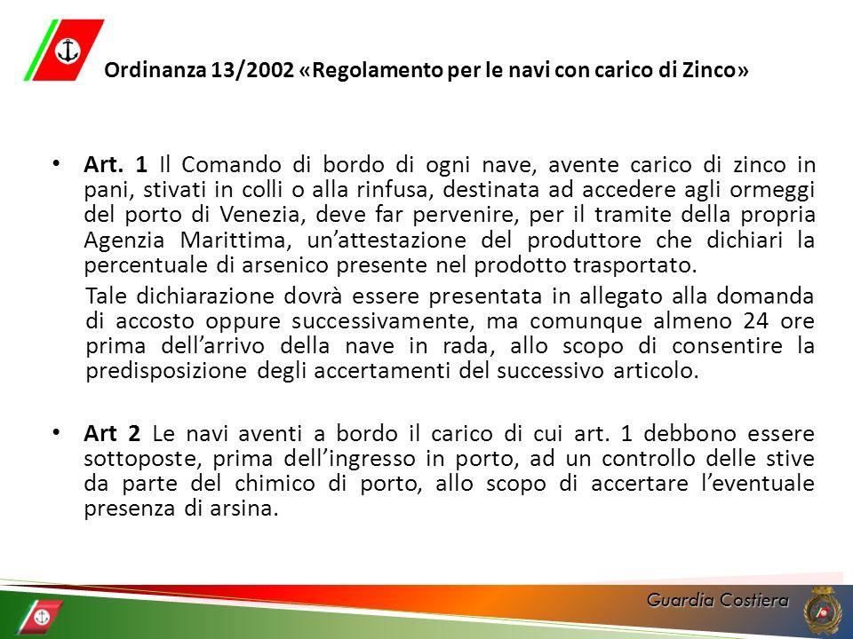 Guardia Costiera Ordinanza 13/2002 «Regolamento per le navi con carico di Zinco» Art. 1 Il Comando di bordo di ogni nave, avente carico di zinco in pa