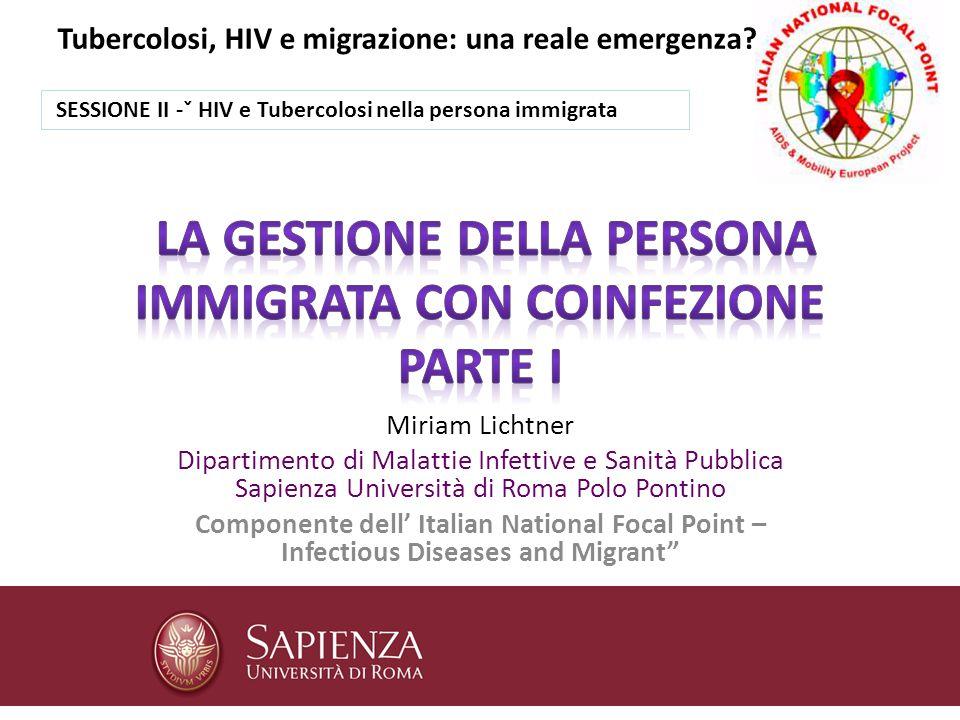 Miriam Lichtner Dipartimento di Malattie Infettive e Sanità Pubblica Sapienza Università di Roma Polo Pontino Componente dell Italian National Focal P