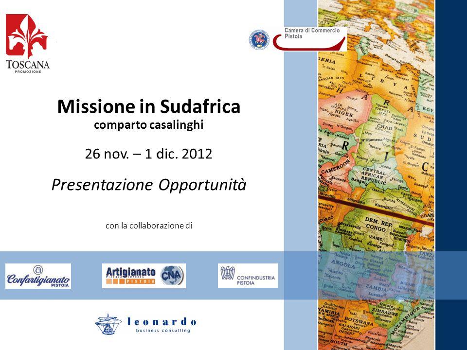 Missione in Sudafrica comparto casalinghi 26 nov. – 1 dic. 2012 Presentazione Opportunità con la collaborazione di