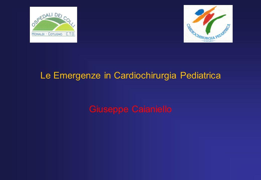Le Emergenze in Cardiochirurgia Pediatrica Giuseppe Caianiello