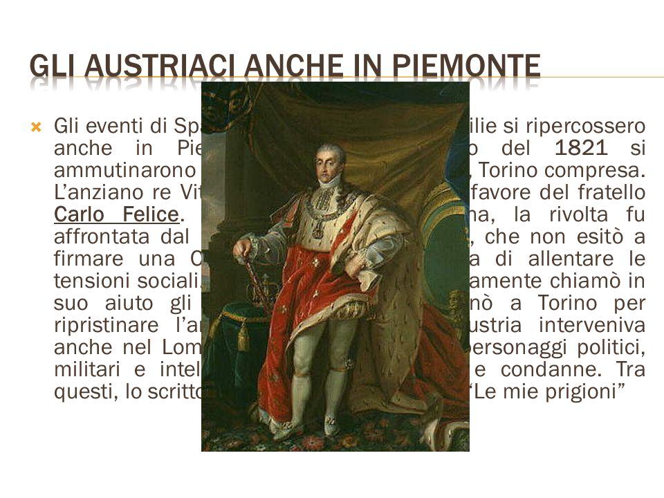 Gli eventi di Spagna e Regno delle Due Sicilie si ripercossero anche in Piemonte, dove nel marzo del 1821 si ammutinarono le guarnigioni di intere cit
