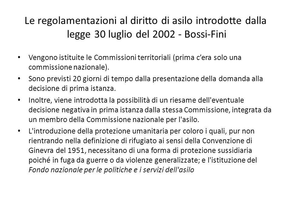 Le regolamentazioni al diritto di asilo introdotte dalla legge 30 luglio del 2002 - Bossi-Fini Vengono istituite le Commissioni territoriali (prima ce