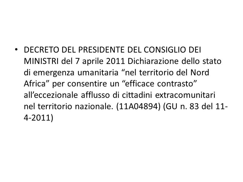 DECRETO DEL PRESIDENTE DEL CONSIGLIO DEI MINISTRI del 7 aprile 2011 Dichiarazione dello stato di emergenza umanitaria nel territorio del Nord Africa p
