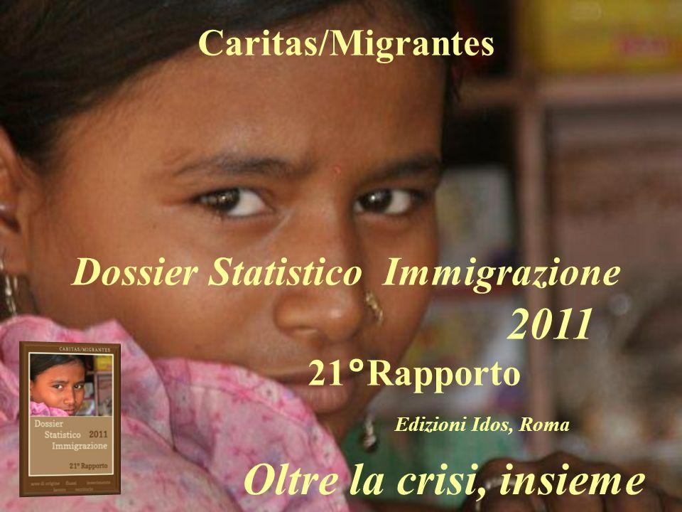 Caritas/Migrantes Dossier Statistico Immigrazione 2011 21°Rapporto Edizioni Idos, Roma Oltre la crisi, insieme