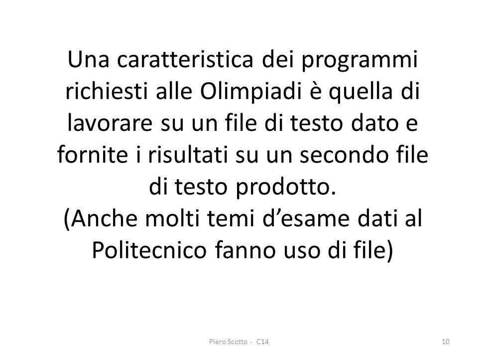 Piero Scotto - C1410 Una caratteristica dei programmi richiesti alle Olimpiadi è quella di lavorare su un file di testo dato e fornite i risultati su