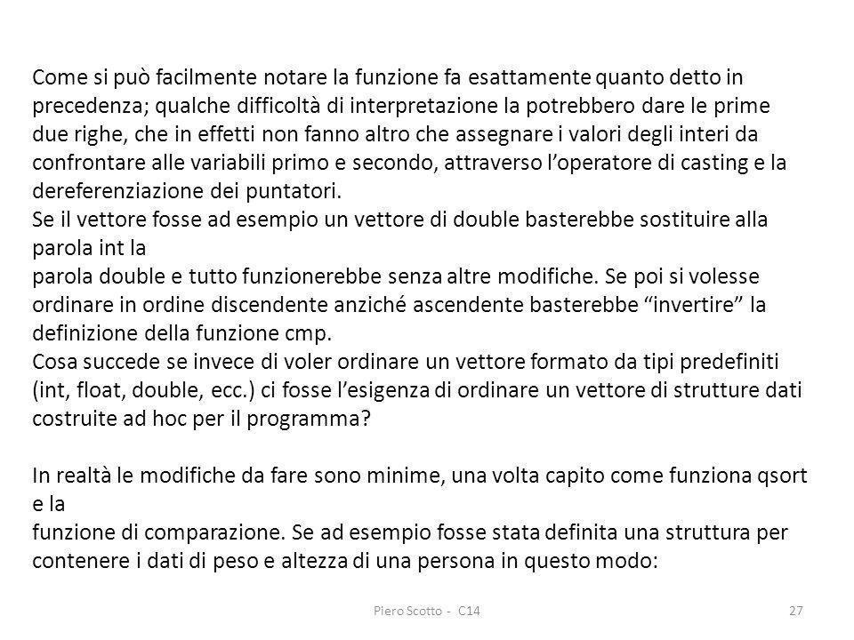 Piero Scotto - C1427 Come si può facilmente notare la funzione fa esattamente quanto detto in precedenza; qualche difficoltà di interpretazione la pot