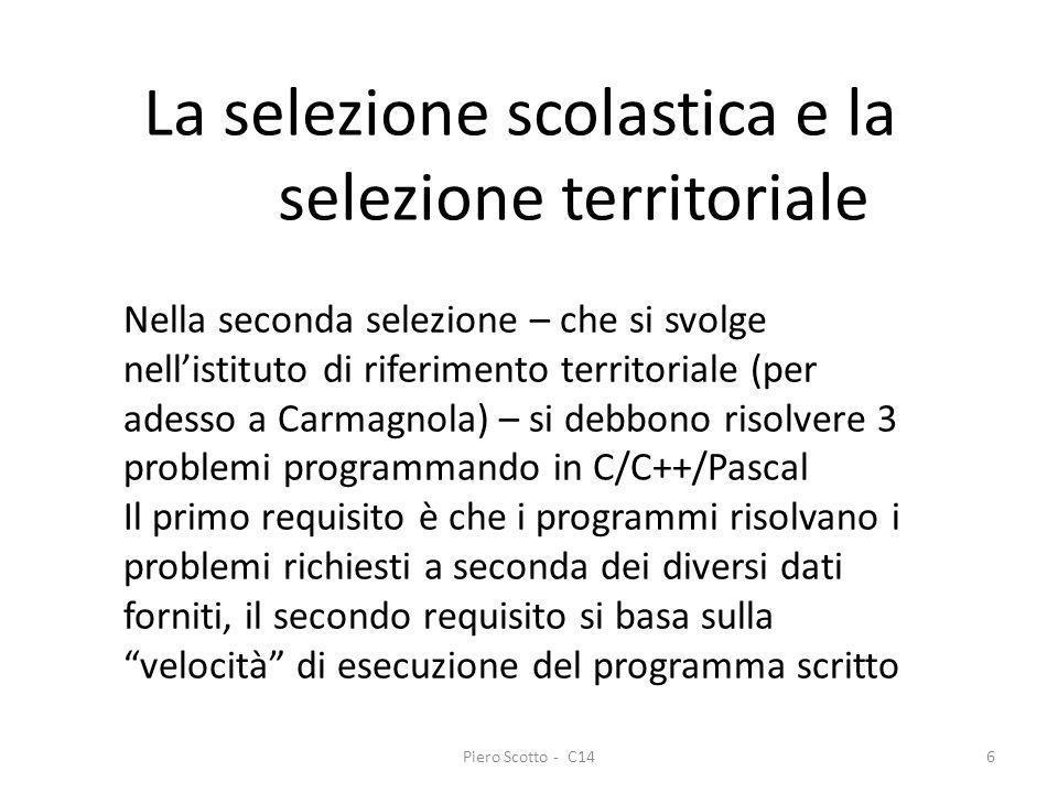 Piero Scotto - C146 La selezione scolastica e la selezione territoriale Nella seconda selezione – che si svolge nellistituto di riferimento territoria
