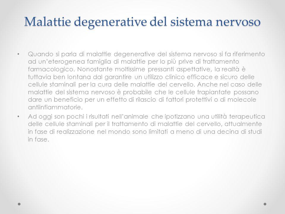 Malattie degenerative del sistema nervoso Quando si parla di malattie degenerative del sistema nervoso si fa riferimento ad uneterogenea famiglia di m