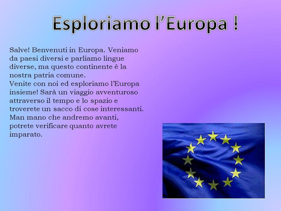 Salve.Benvenuti in Europa.