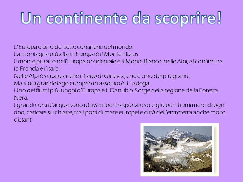 LEuropa è uno dei sette continenti del mondo.La montagna più alta in Europa è il Monte Elbrus.