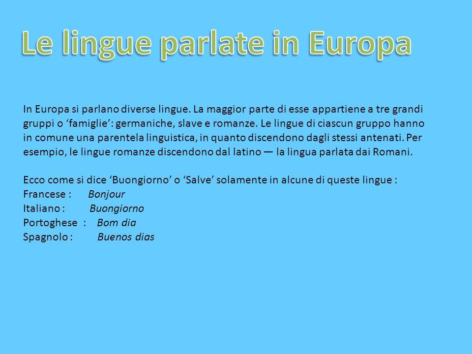 In Europa si parlano diverse lingue.