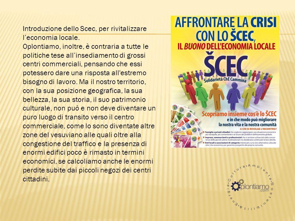 Introduzione dello Scec, per rivitalizzare leconomia locale.