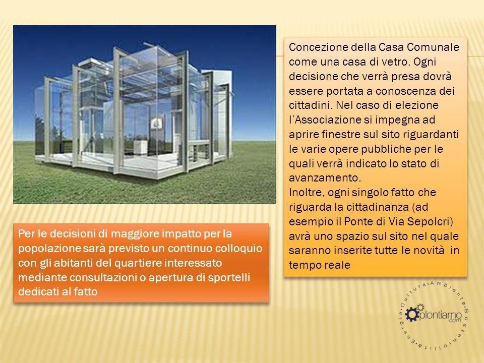 Concezione della Casa Comunale come una casa di vetro.