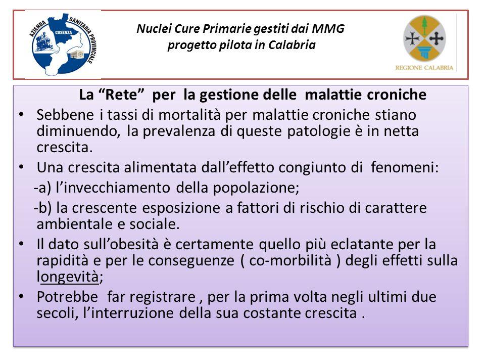 Nuclei Cure Primarie gestiti dai MMG progetto pilota in Calabria La Rete per la gestione delle malattie croniche Sebbene i tassi di mortalità per mala