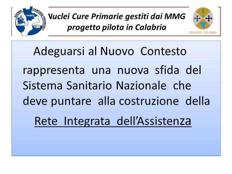 Nuclei Cure Primarie gestiti dai MMG progetto pilota in Calabria Adeguarsi al Nuovo Contesto rappresenta una nuova sfida del Sistema Sanitario Naziona