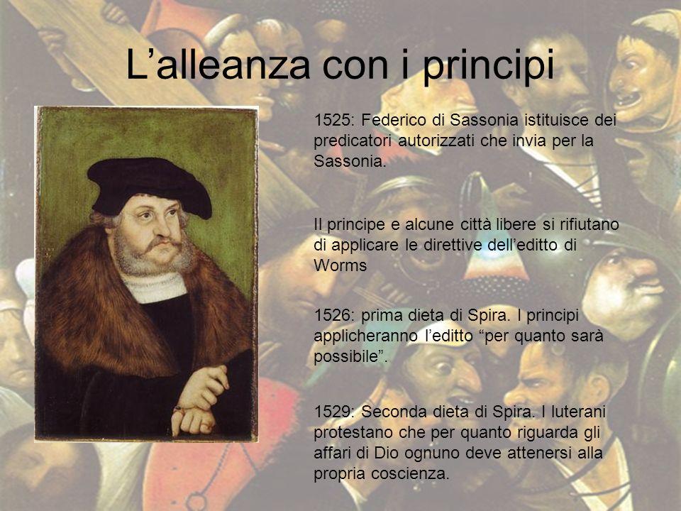 Lalleanza con i principi 1525: Federico di Sassonia istituisce dei predicatori autorizzati che invia per la Sassonia. Il principe e alcune città liber