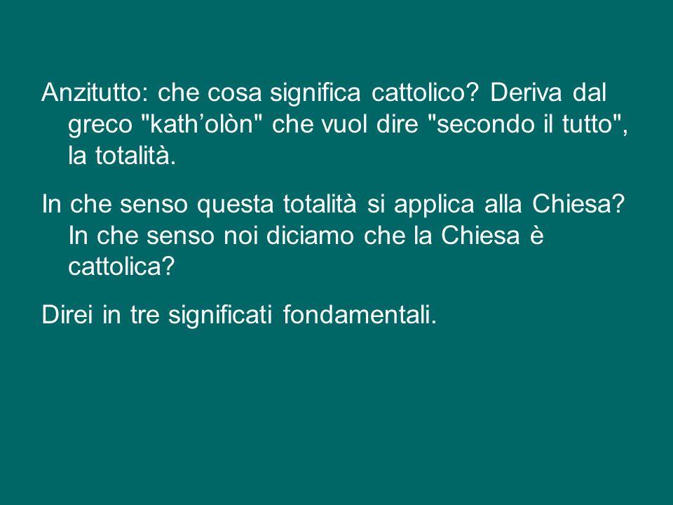 «Credo la Chiesa una, santa, cattolica…».